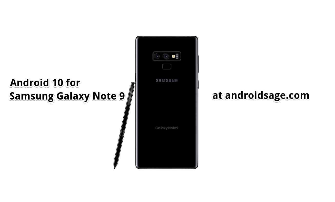 Download Android 10 for Samsung Galaxy Note 9 based on One UI 2.0 beta update [OTA downloads]