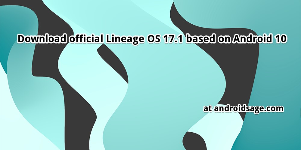 Download official Lineage OS 17.1 based on Android 10