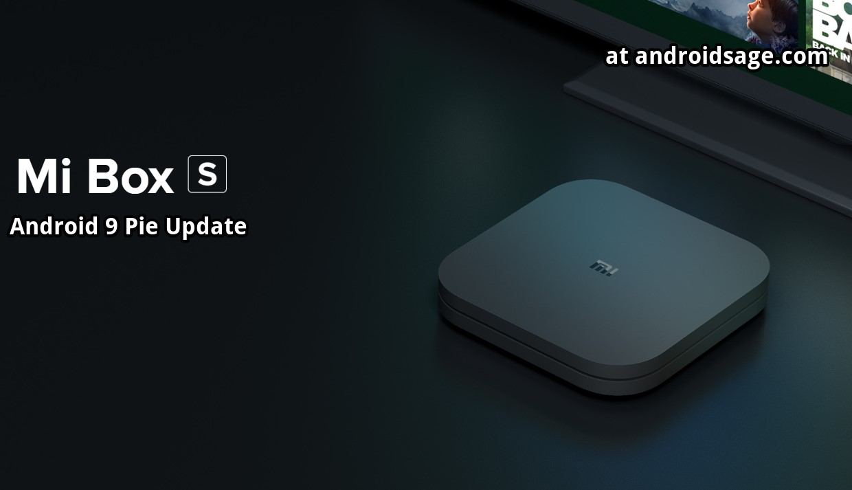 Mi Box S - Download and install latest Android 9 Pie OTA update