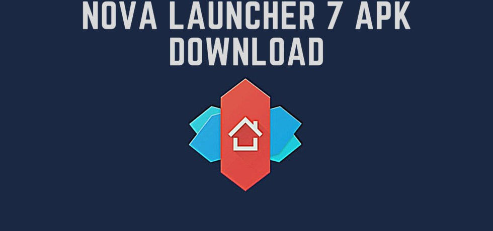 Latest Nova Launcher APK Download