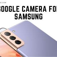 Google Camera APK for Samsung Galaxy S20, S21, Note 20