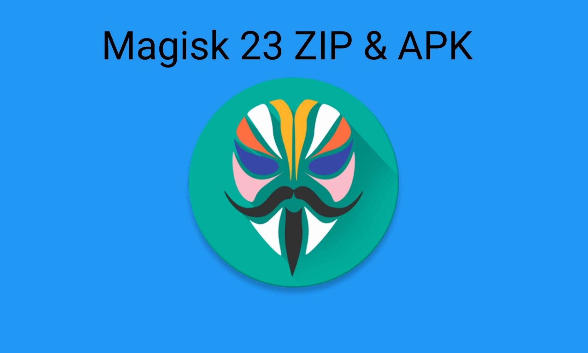 Magisk 23 ZIP and APK Download