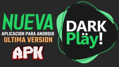 Dark Play Green apk para Android Nueva Versión App Streaming