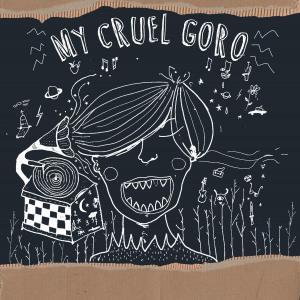 Review of 'My Cruel Goro' EP by My Cruel Goro on Rebel Waltz Records