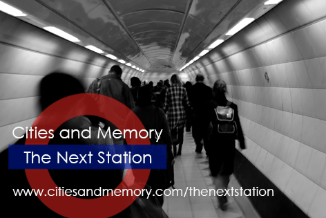 Cities and Memory 'The Next Station' project launches Tuesday 23rd August #nextstation