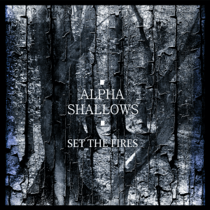 Review of Set the Fires EP by Alpha Shallows