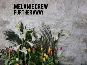 Review of 'Further Away' EP by Melanie Crew