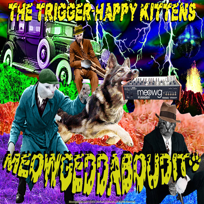 Review of 'Meowgeddaboudit!' album by The Trigger Happy Kittens