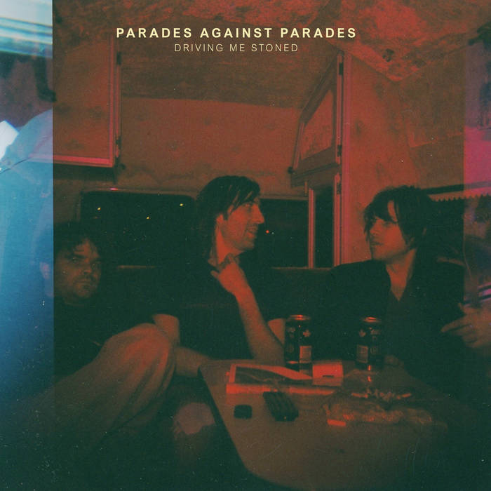 Review of Driving Me Stoned Album by Parades Against Parades on Cardinal Fuzz