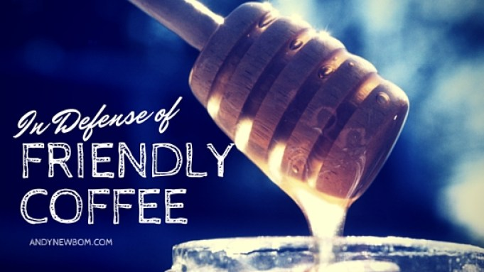 friendly coffee