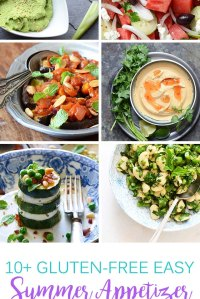 10+ Gluten-Free Easy Summer Appetizer Recipes