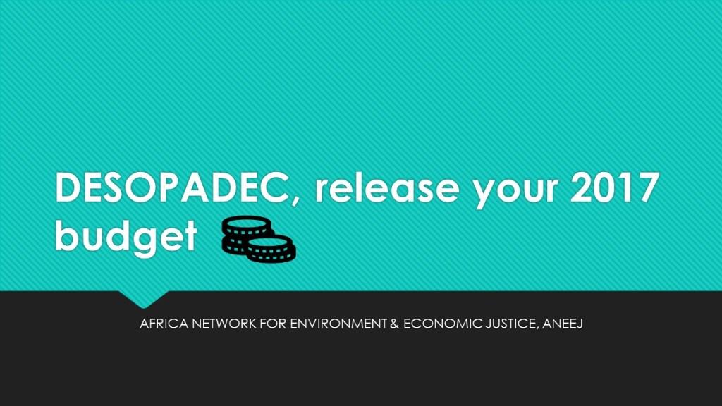 DESOPADEC, release your 2017 budget