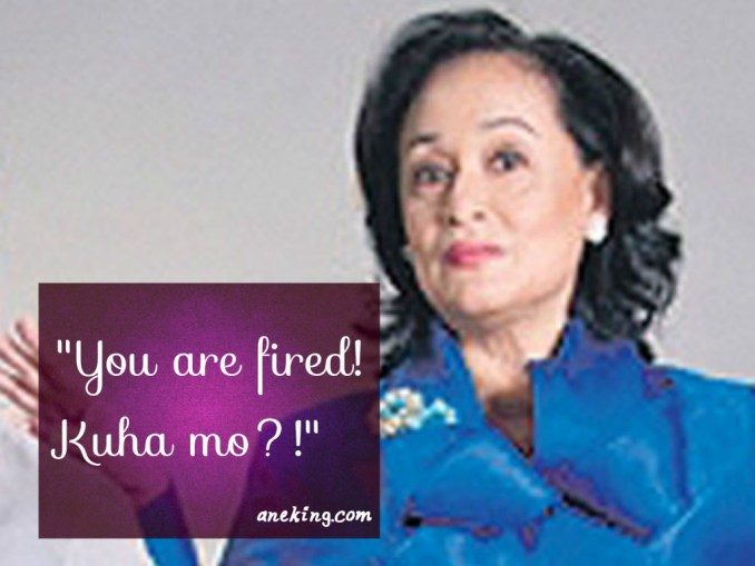 coney reyes You are fired! Kuha mo!