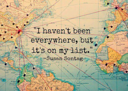 I want to go everywhere!