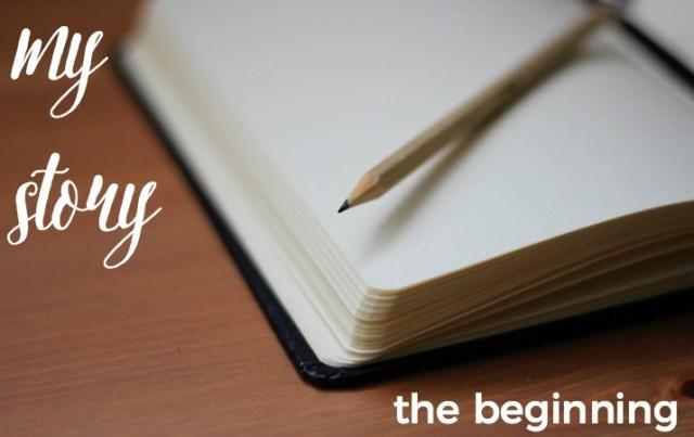 My Story - The Beginning