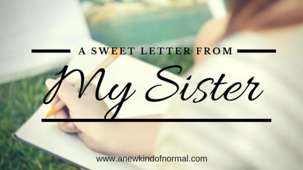 A Sweet Letter From My Sister: A Letter of Love, Grace & Inspiration