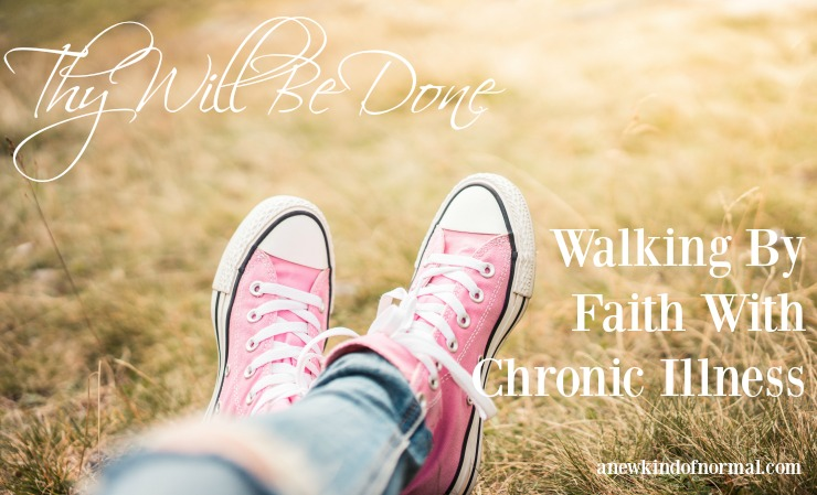 Walking By Faith With Chronic Illness