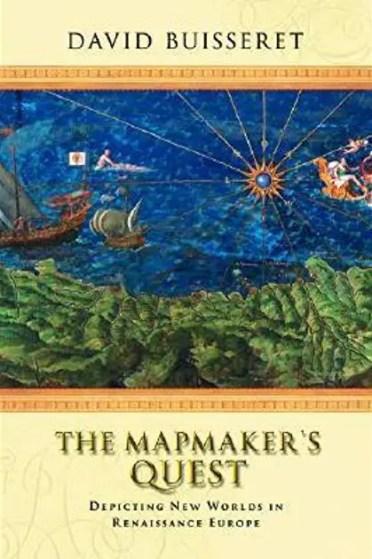 David Buisseret, The Mapmaker's Quest.