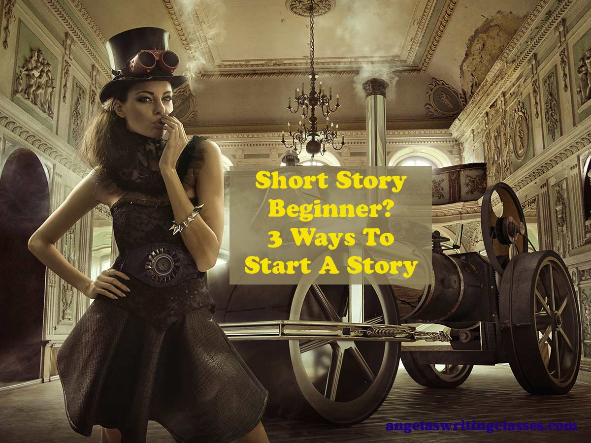 Short Story Beginner? 3 Ways To Start A Story