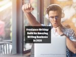 Freelance Writing: Build An Amazing Writing Business In 2021
