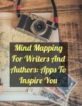 Mind Mapping For Writers And Authors: Apps To Inspire You