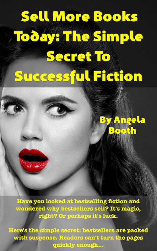 Sell More Books Today: The Simple Secret To Successful Fiction