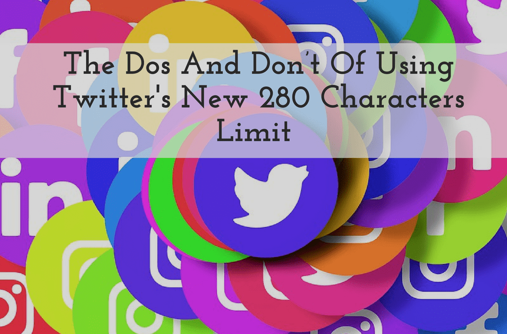 The Dos And Don't Of Using Twitter's New 280 Characters Limit