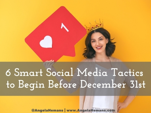 6 Smarts Social Media Tactics to Begin Before December 31st