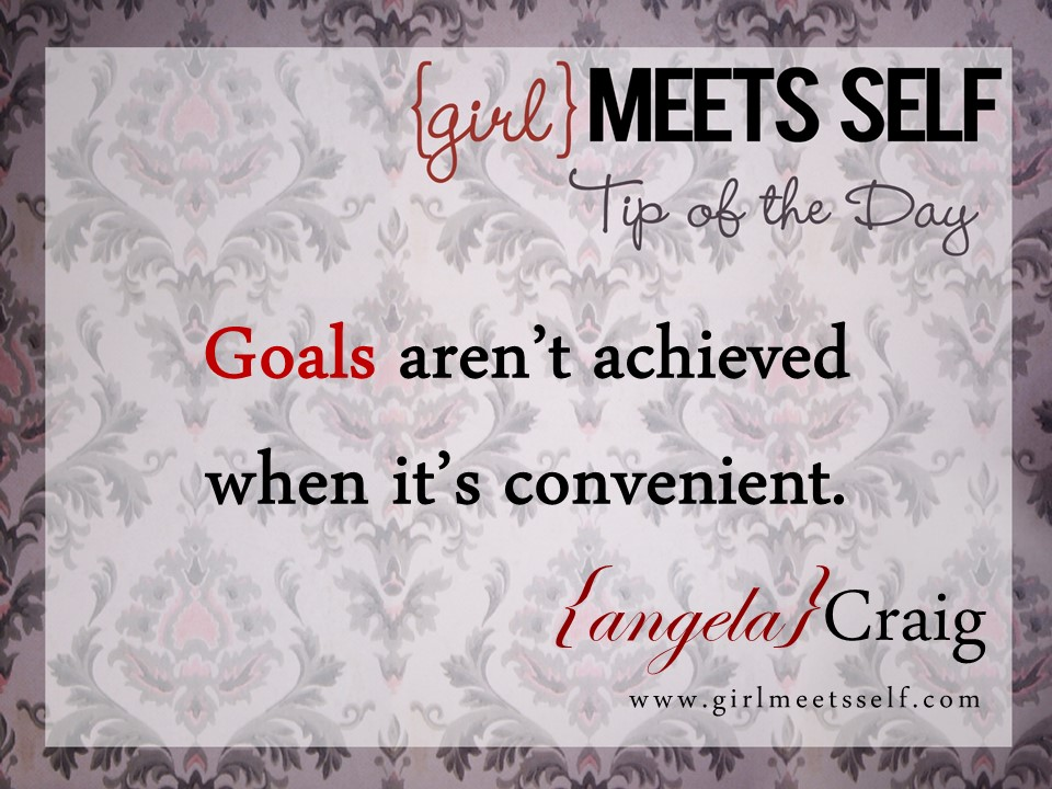 Tip of the Day…Achieving your goals!