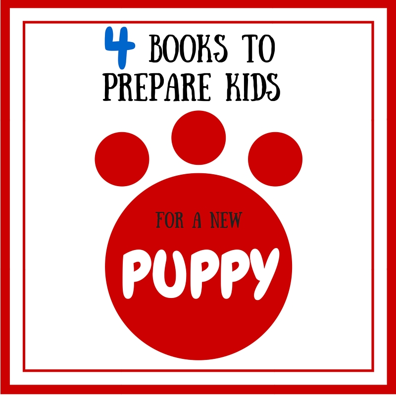 4 Books to Prepare Kids for a New Puppy