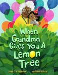 Book Cover: When Grandma gives you a lemon tree