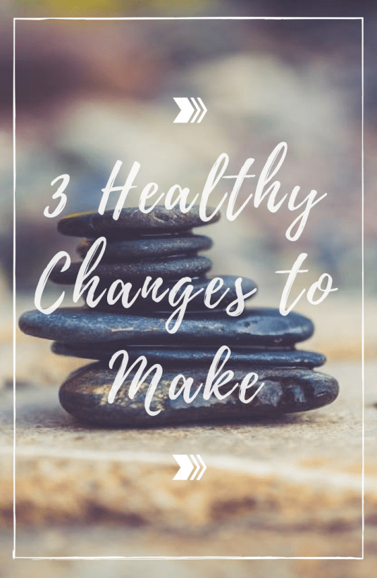 3 Healthy Changes to Make