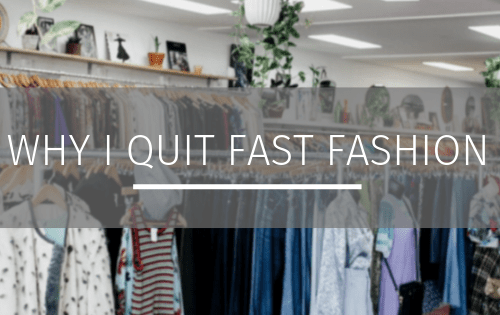 why i quit fast fashion
