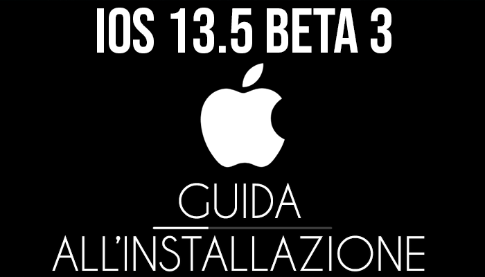 iOS 13.5 Beta 3 - installazione