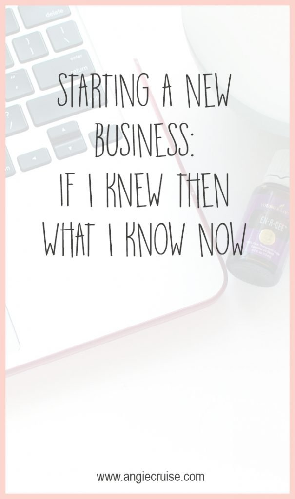 Starting a New Business – If I Knew What I Know Now