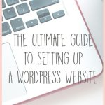 The Ultimate Guide to Setting Up a WordPress Website