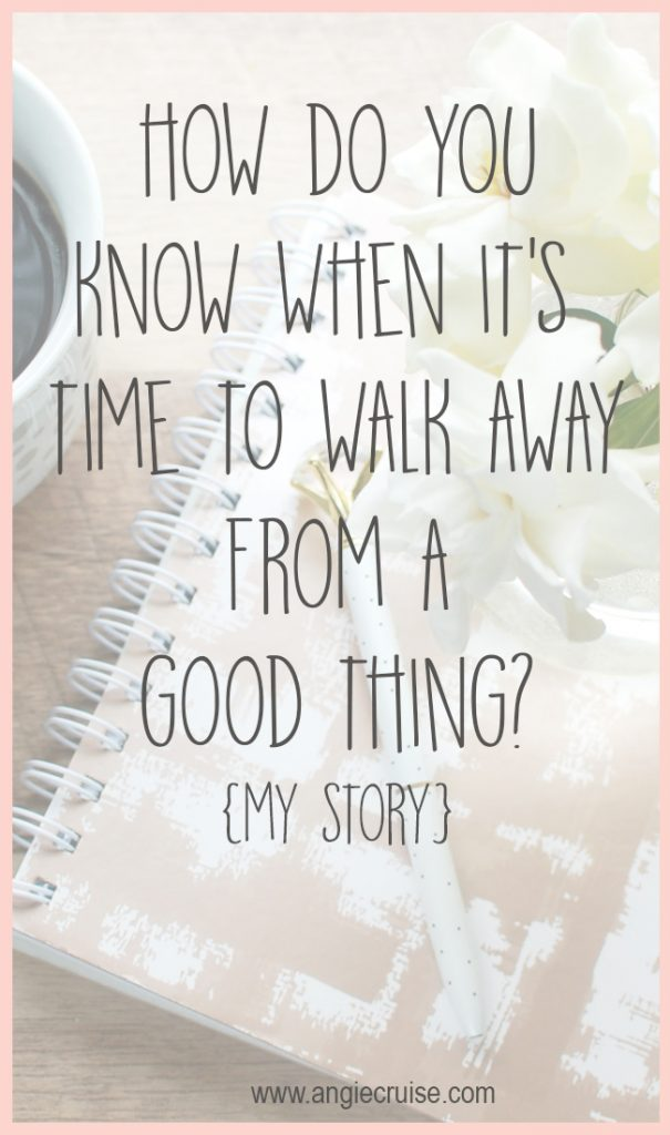 When is it Time to Walk Away {My Story}
