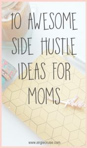 Working from home allows me the freedom that a lot of moms dream about! So, today, I thought I would share my favorite side hustle ideas for moms.