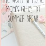 The Work at Home Mom's Guide to Summer Break
