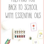 How I'm Prepping for Back to School with Essential Oils
