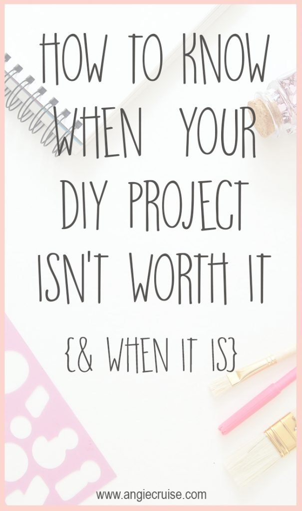 How to Know When Your DIY Project Isn't Worth It