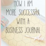 How I am More Successful with a  Business Journal