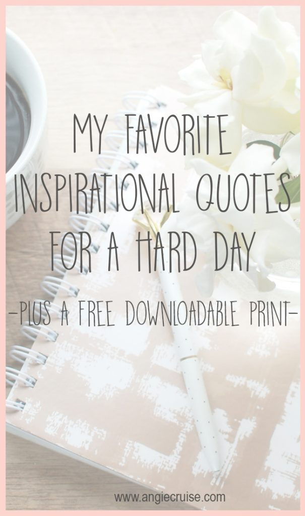 Do you ever have one of those days where nothing seems to go right? On those days, I read through my collection of inspirational quotes for inspiration.