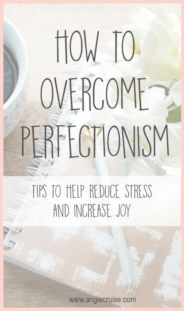 I have a confession to make. It took a long time to realize it, but I'm a total perfectionist. I've been working on this for awhile now, and thought I'd share some of my tips on overcoming perfectionism.