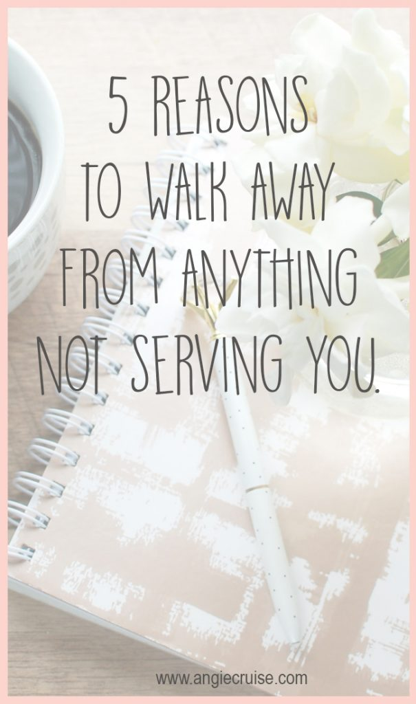 I had an epiphany last year and decided to walk away from things that weren't serving my big goals. The result has been a fulfilling life that I want for everyone. Here is my list of encouragement for those of you struggling right now.