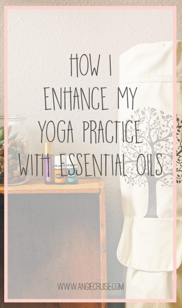 How I Enhance my Yoga Practice with Essential Oils