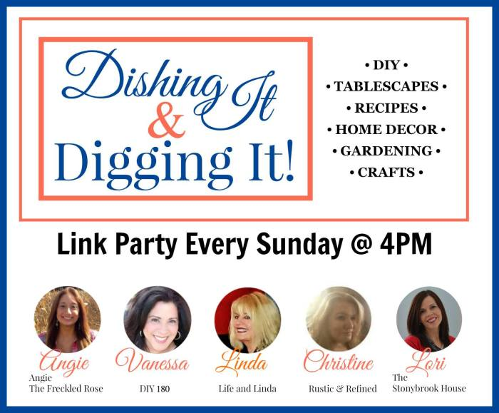 Dishing It & Digging it Link Party #104
