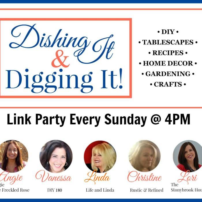 Dishing It & Digging It #107