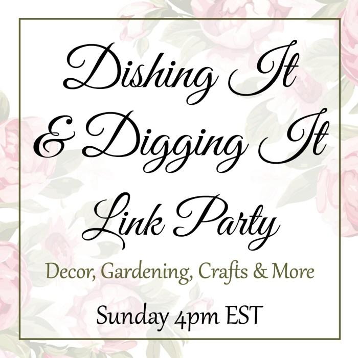 Dishing It & Digging It {147}