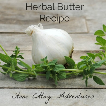 Herbal Butter Recipe | Stone Cottage Adventures